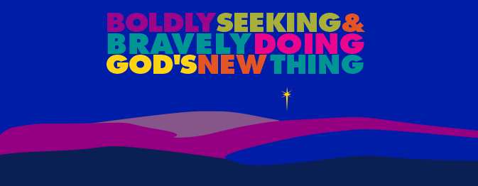 Boldly Seeking and Bravely Doing God's New Thing: East Church's theme for 2014-2015